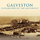 Galveston, Playground of the Gulf